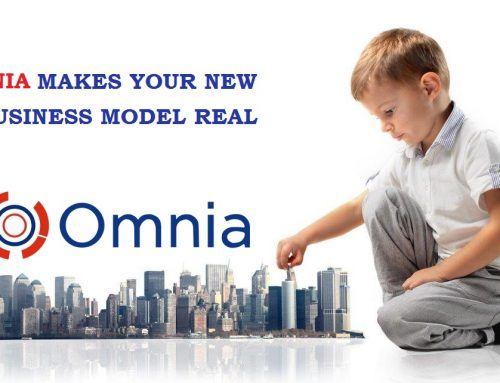 OMNIA MAKES YOUR NEW BUSINESS MODEL REAL